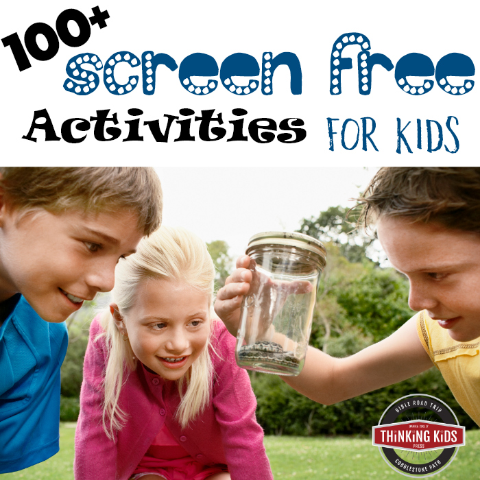 100+ Screen Free Activities for Kids