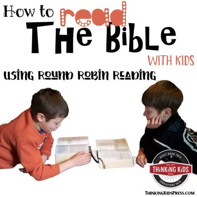 How to Read the Bible with Kids using Round Robin Reading
