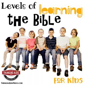 Levels of Learning the Bible for Kids