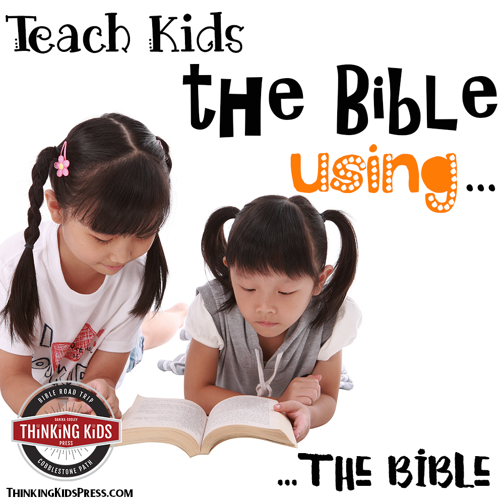 Teach Kids the Bible Using... the Bible