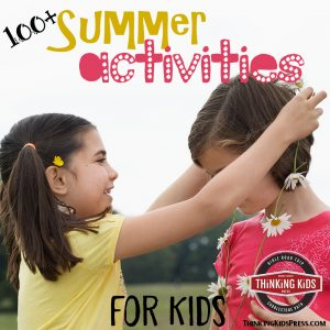 100+ Summer Activities for Kids