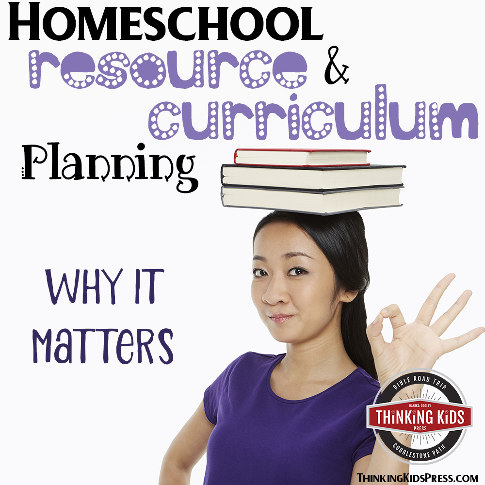 Homeschool Resource and Curriculum Planning - Why it Matters
