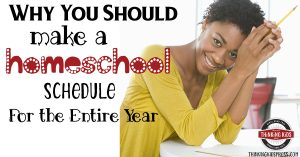 Why You Should Make a Homeschool Schedule for the Entire Year