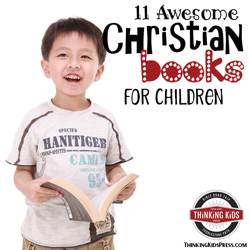 Awesome Christian Books for Children They Won't Put Down