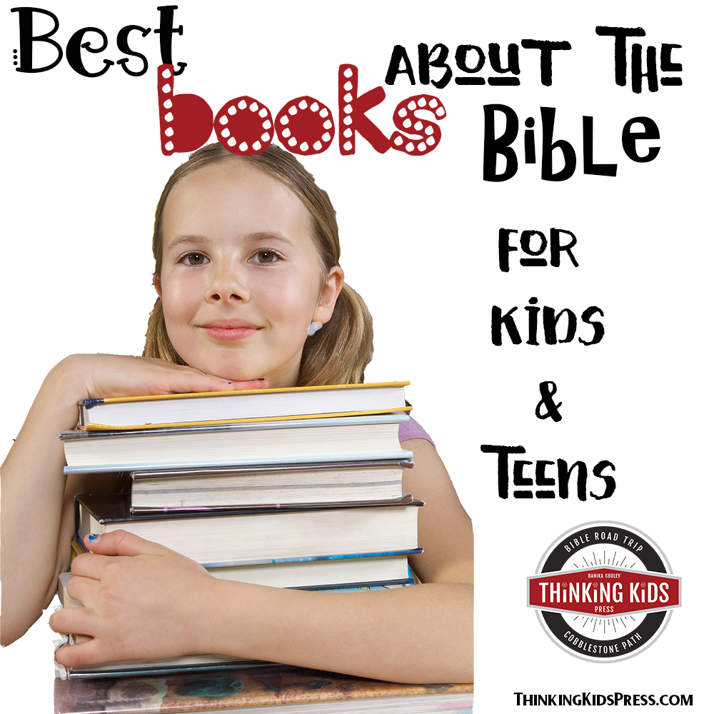 Books about the Bible for Kids and Teens