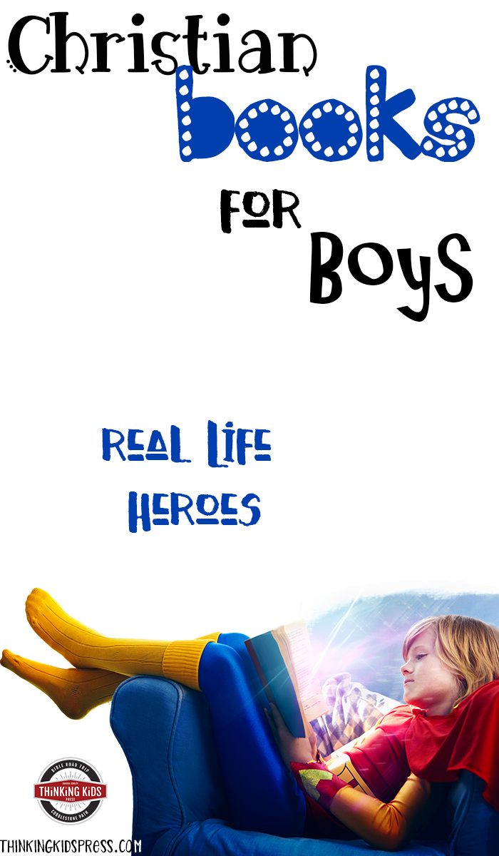 Christian Books for Boys: Real Life Heroes Give your boys real life heroes with these wonderful Christian books for boys.