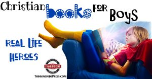 Christian Books for Boys: Real Life Heroes