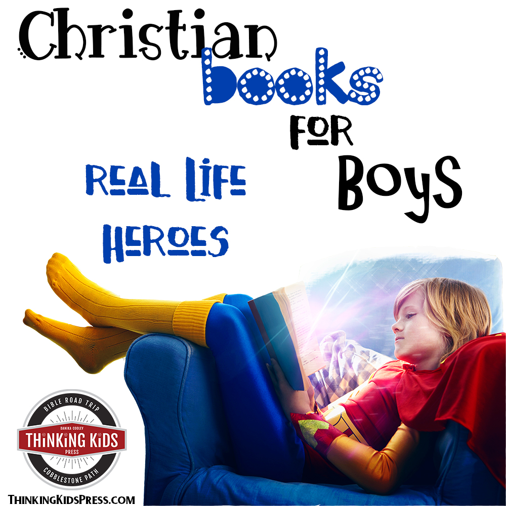 Christian Books for Boys | Real Life Heroes