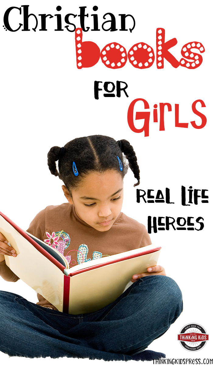 Christian Books for Girls: Real Life Heroes Give your girls real life heroes with these wonderful Christian books for girls.