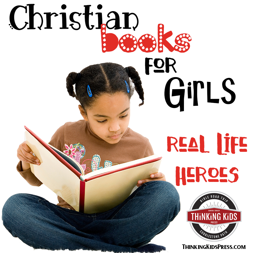 Christian Books for Girls | Real Life Heroes