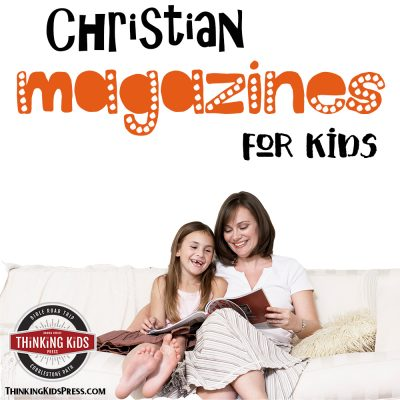Christian Magazines for Kids that Moms Love & Kids Read!