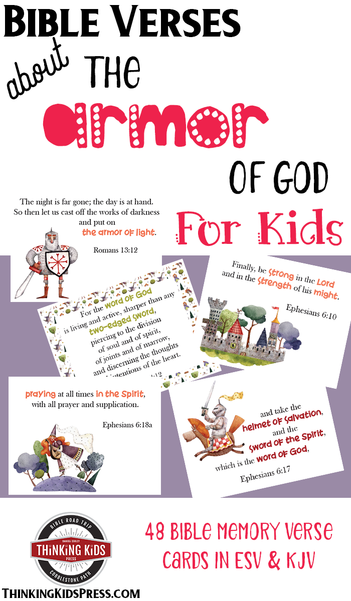 Bible Verses about the Armor of God for Kids: Bible Memory Verse Cards Help your kids learn about the Armor of God with the  48 adorable Bible memory verse cards in this set. Available in ESV or KJV.