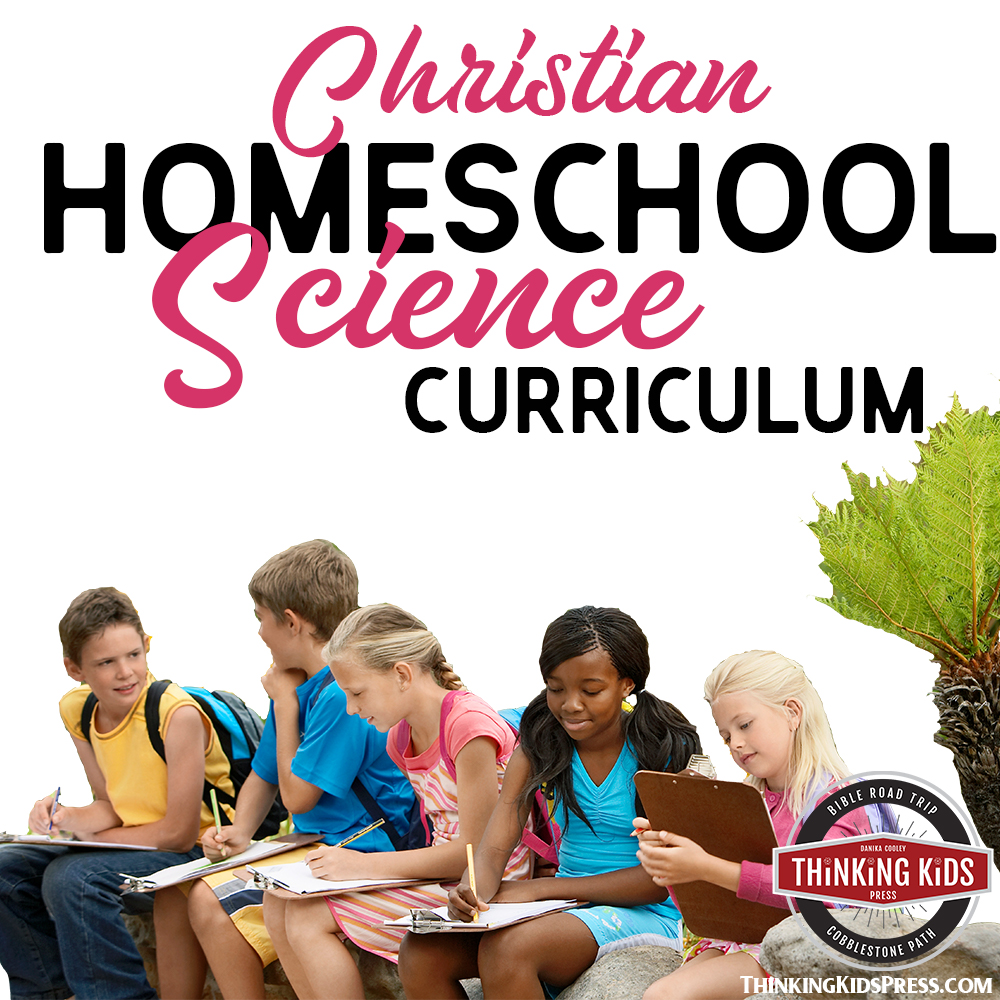 Christian Homeschool Science Curriculum