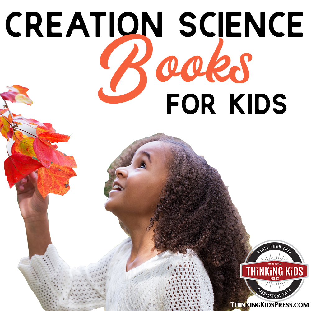 Creation Science Books Kids Will Want to Read Over and Over