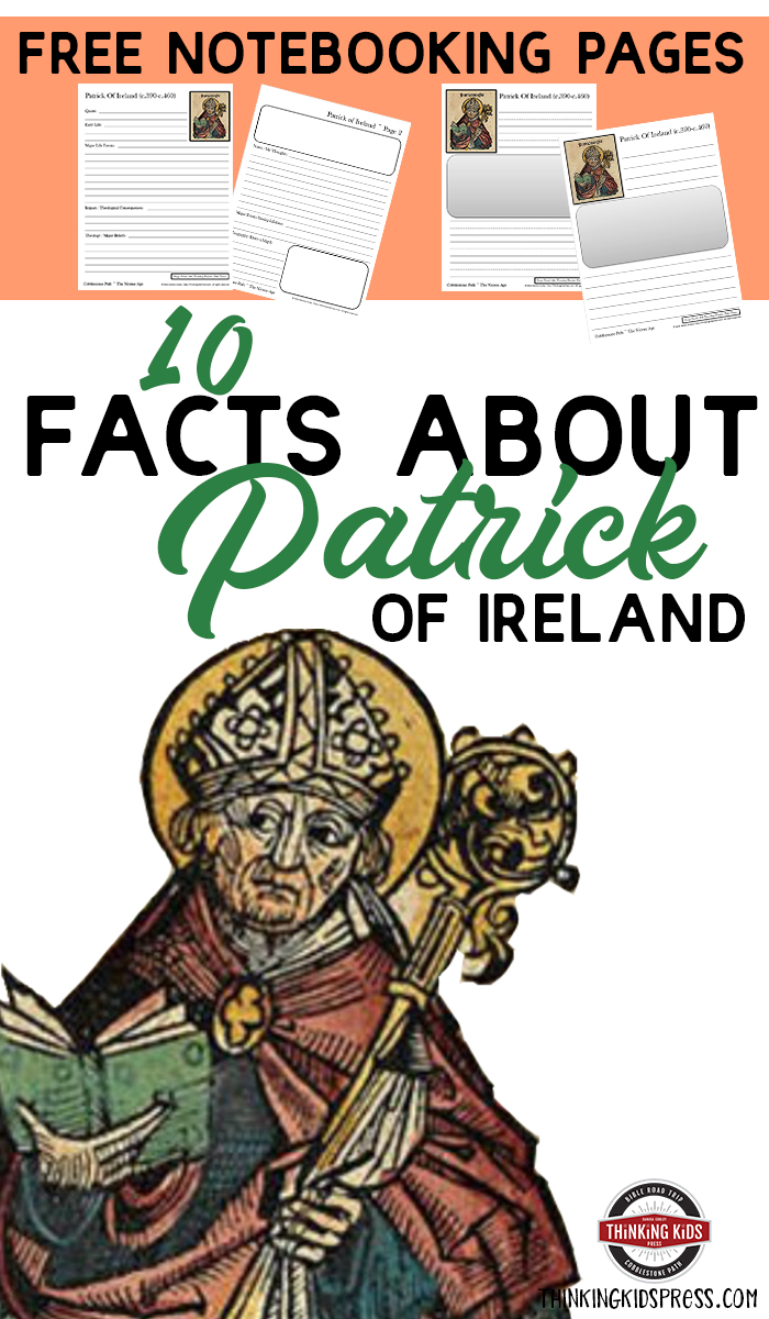10 Facts about St Patrick with Notebooking Pages Ten fun facts about St Patrick of Ireland, along with free printable history notebooking pages for your kids grades 1-12!
