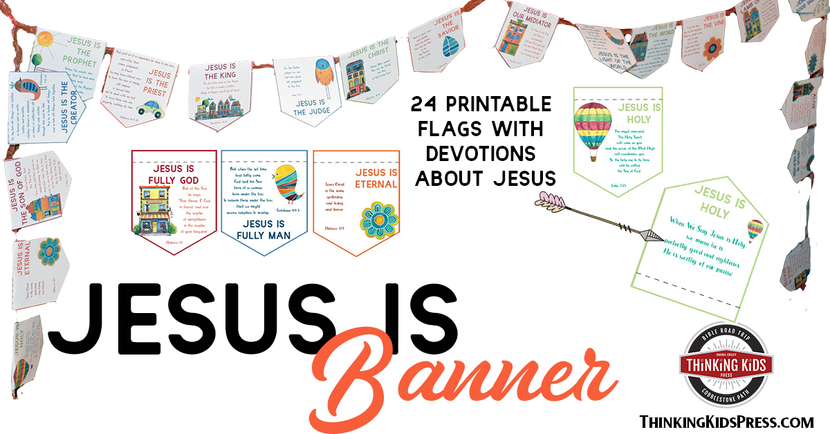 photo about Jesus Printable called Jesus Is Banner with Day-to-day Devotions for Your Little ones