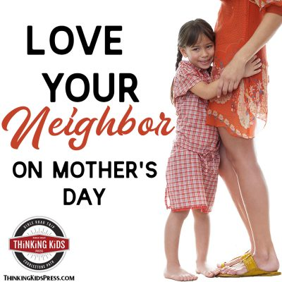 Love Your Neighbor on Mother's Day | Printable Mother's Day Cards