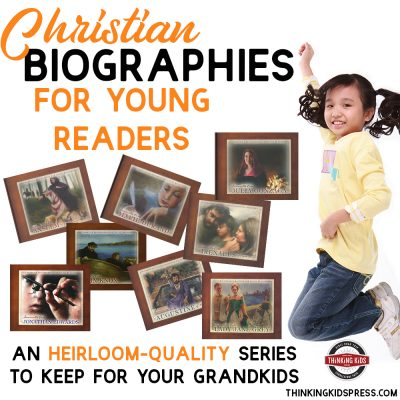 Christian Biographies for Young Readers | An Heirloom-Quality Biography Series You'll Want to Keep