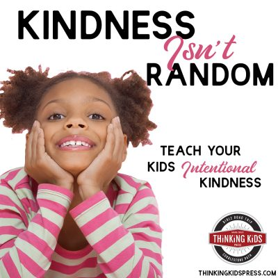 Kindness Isn't Random | Teach Your Kids Intentional Kindness