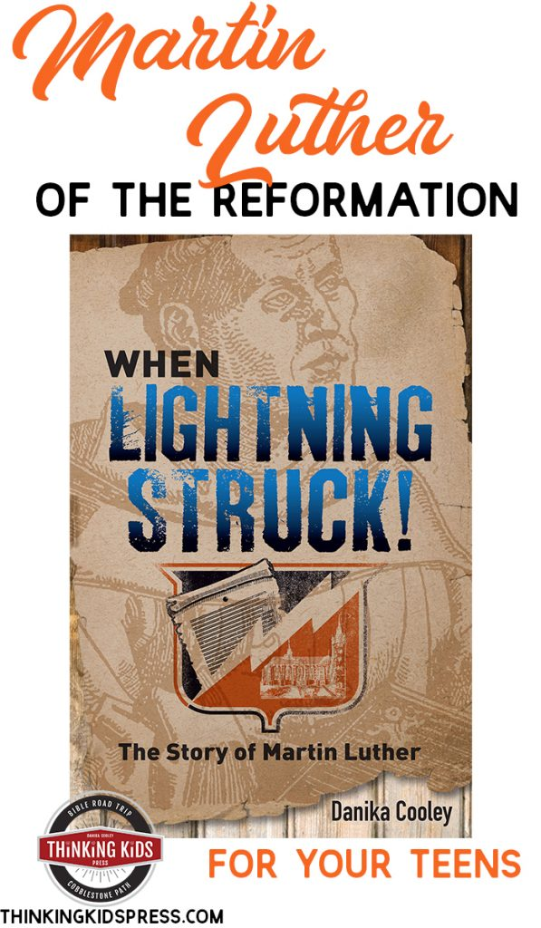 Martin Luther of the Reformation for your Teens
