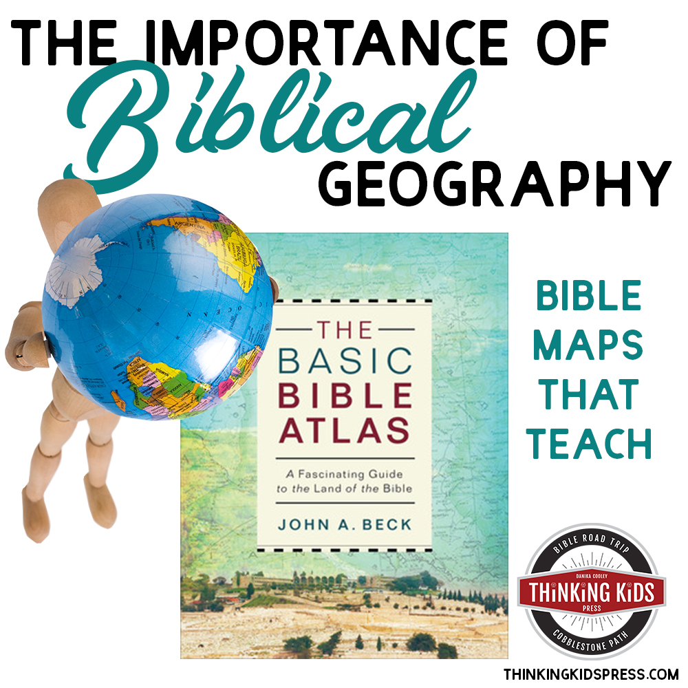 The Importance of Biblical Geography for Teens | Bible Maps that Teach