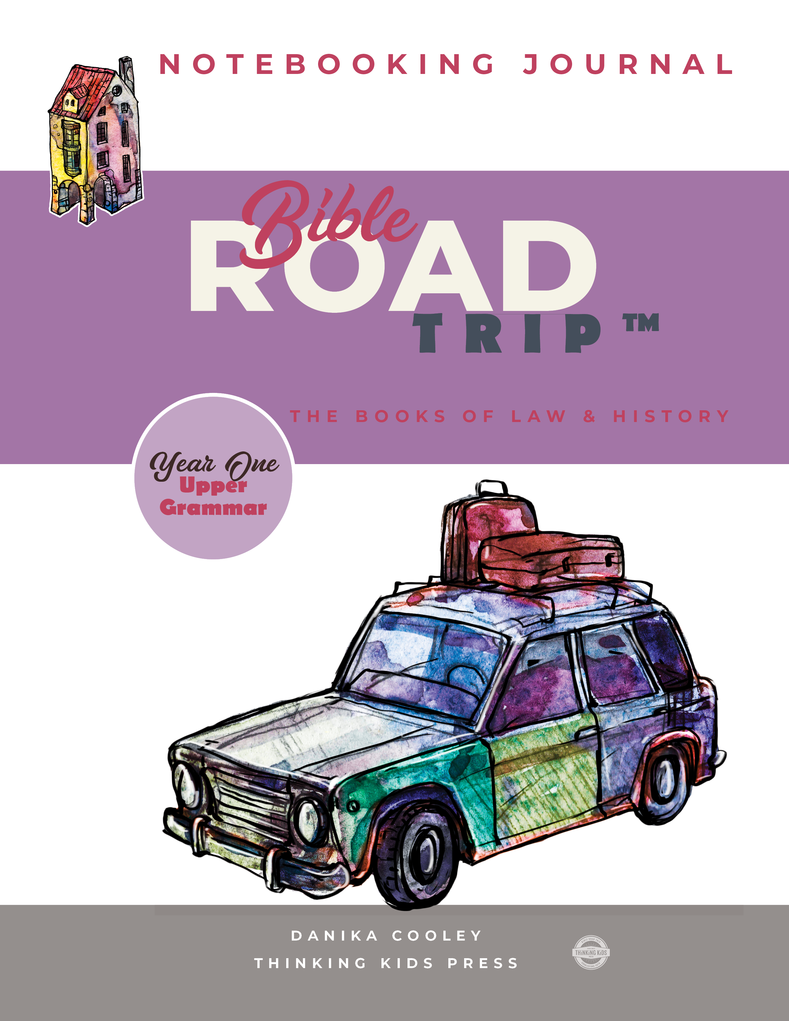 Bible Road Trip™ Year One Notebooking Journal Upper Grammar