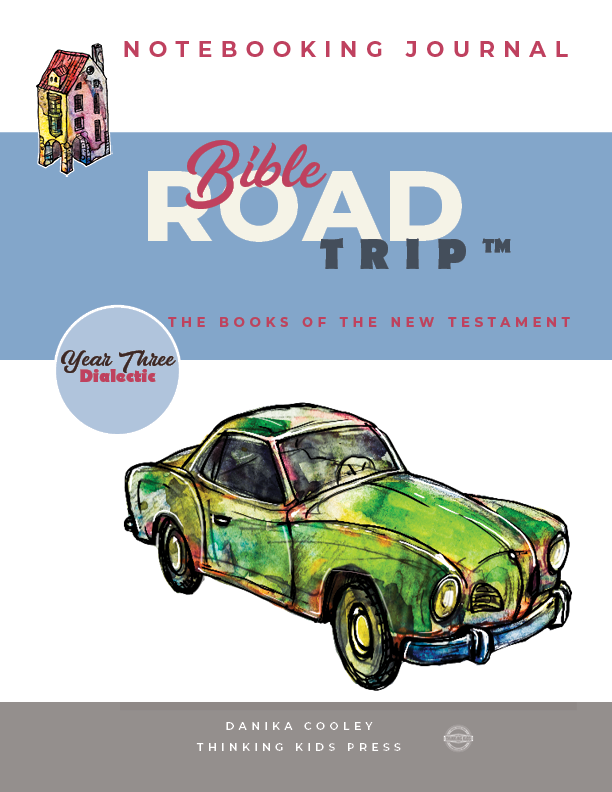 Bible Road Trip™ Year Three Dialectic Notebooking Journal