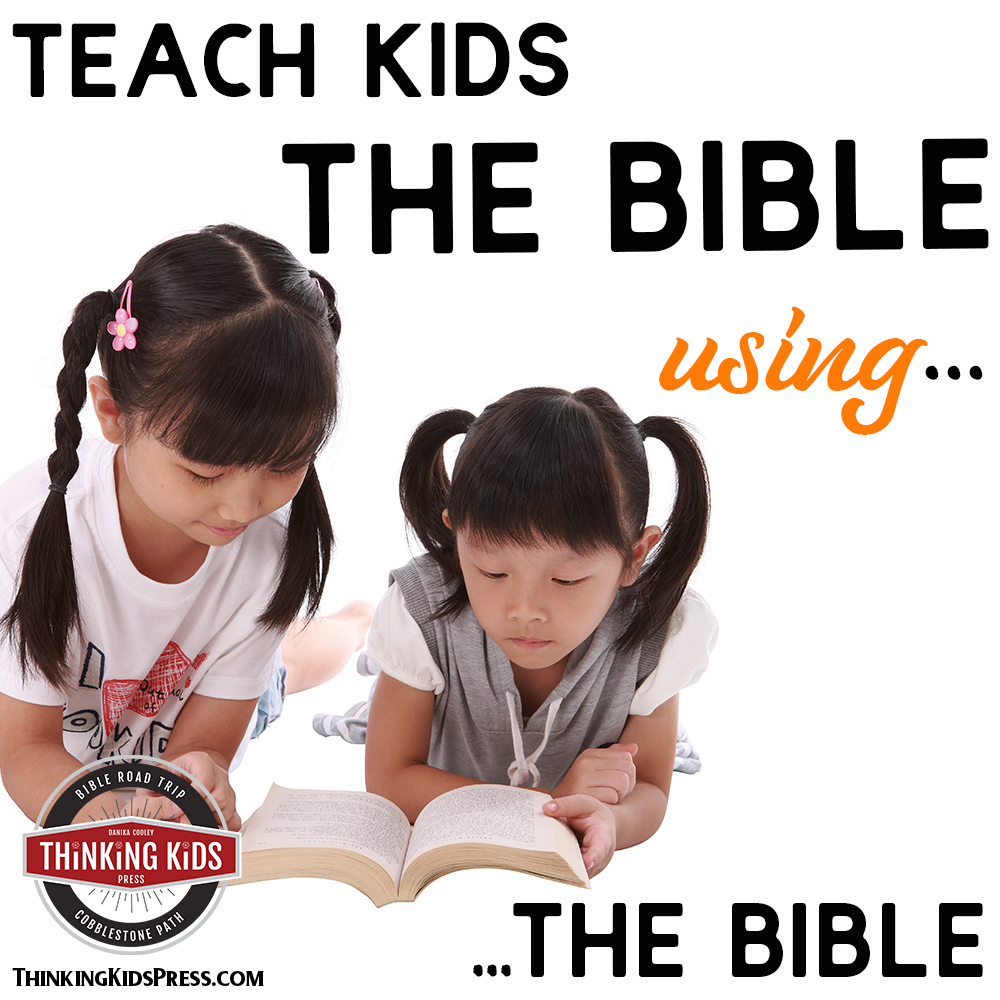 Teach Kids the Bible Using... ...the Bible
