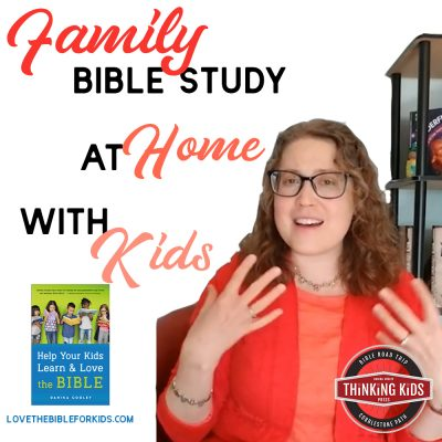 Family Bible Study at Home with Your Kids