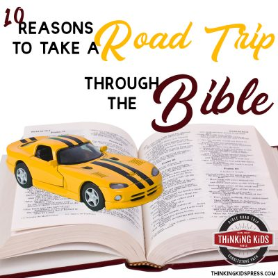 10 Reasons to Take a Road Trip Through the Bible