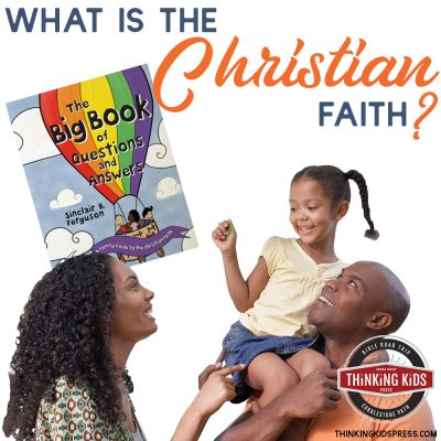 What is the Christian Faith? | Family Devotions by Sinclair B Ferguson