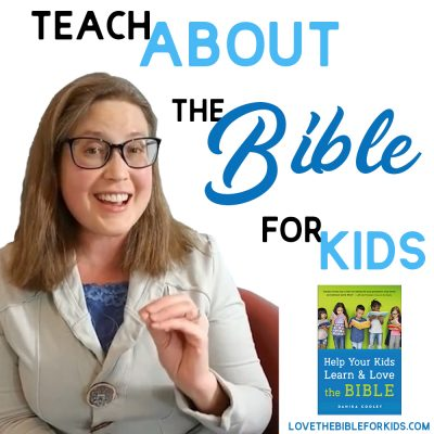 Teach About the Bible for Kids in a Way They'll Understand