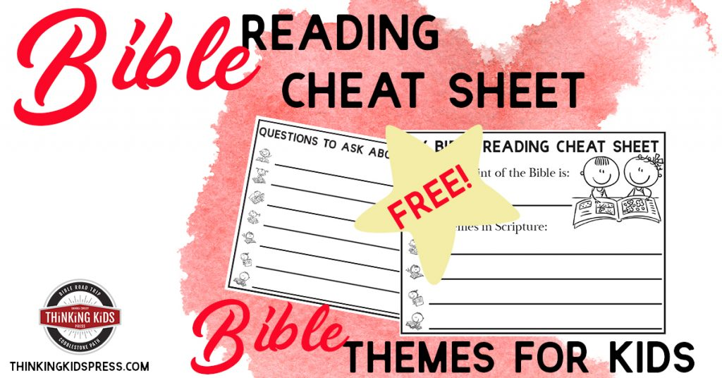 Free Bible Reading Cheat Sheet | Bible Themes for Kids