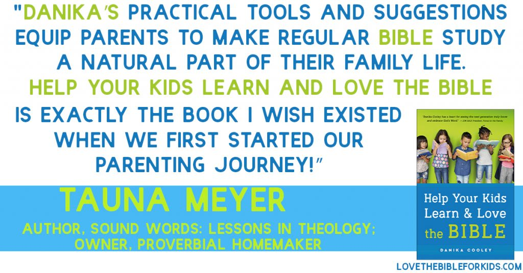 Tauna Meyer Help Your Kids Learn and Love the Bible