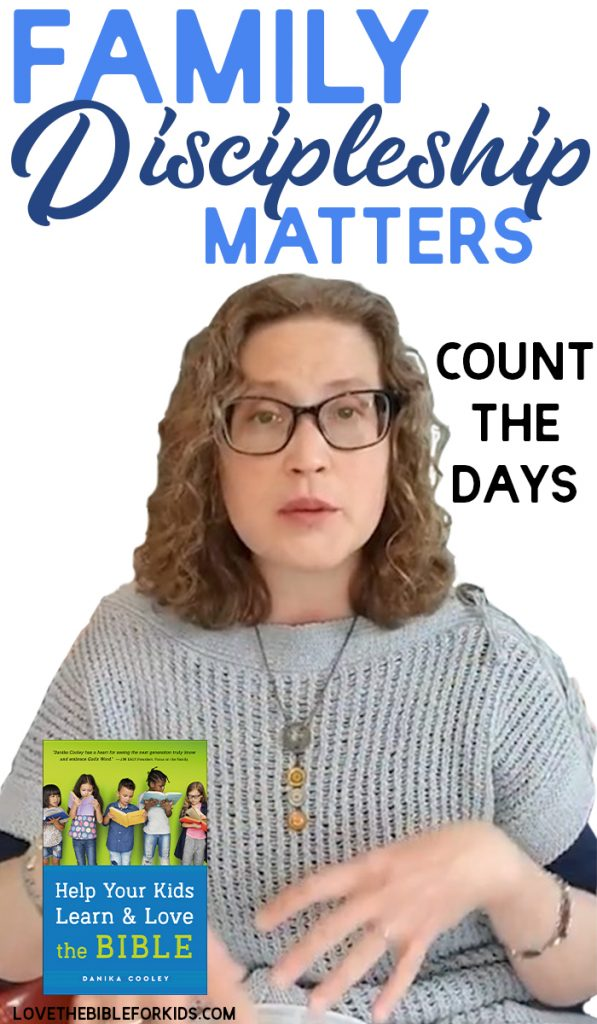 Family Discipleship Matter | Count the Days