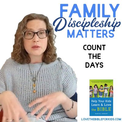 Family Discipleship Matters | Count the Days