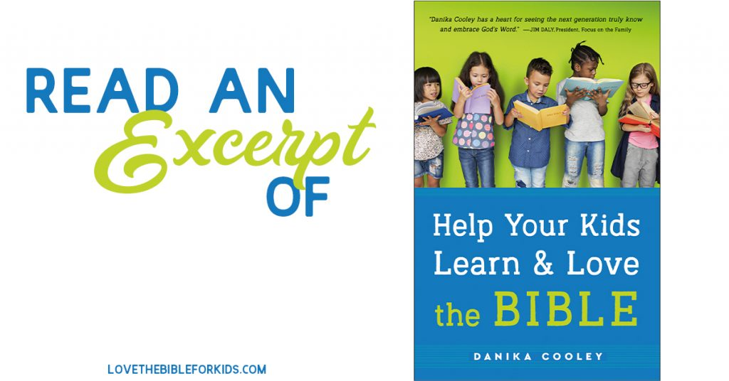 Read an Excerpt of Help Your Kids Learn and Love the Bible Excerpt