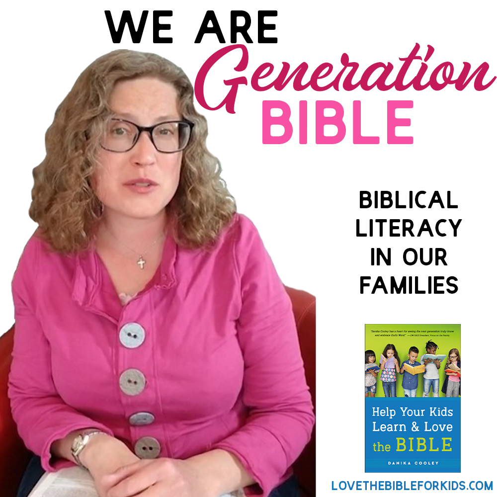 We are Generation Bible | Biblical Literacy in Our Families