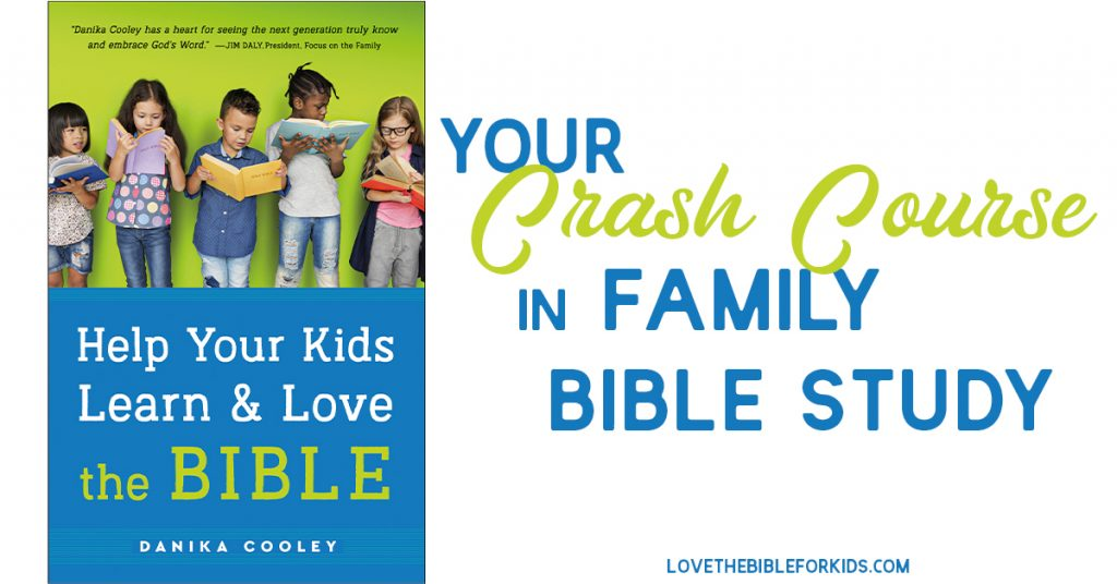 Crash Course in Family Bible Study