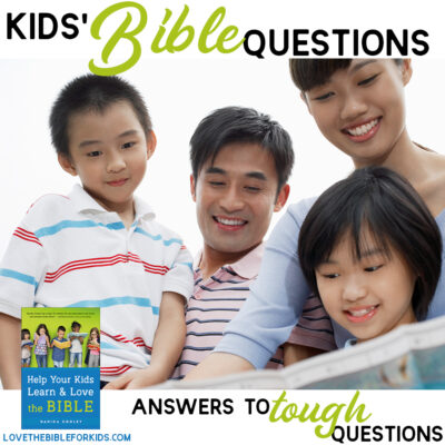 Kids' Bible Questions | Answers to Tough Questions about the Bible