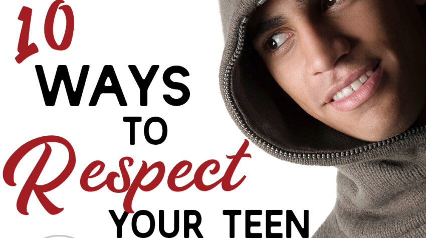 10 Ways to Show Respect for Your Teen