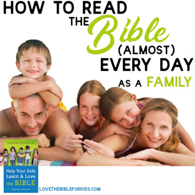 How to Read the Bible (Almost) Every Day as a Family