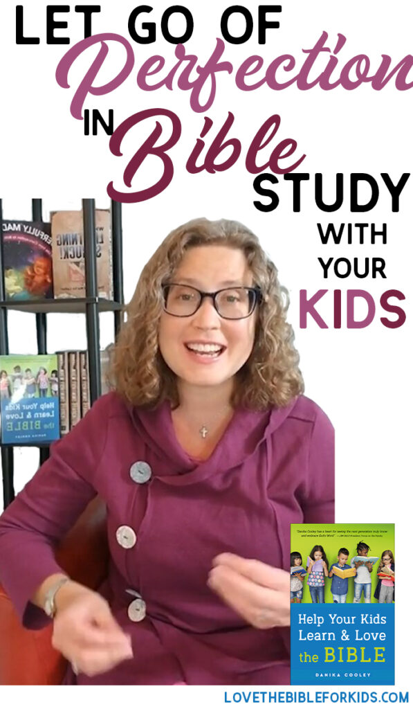 Let Go of Perfection in Bible Study for Kids