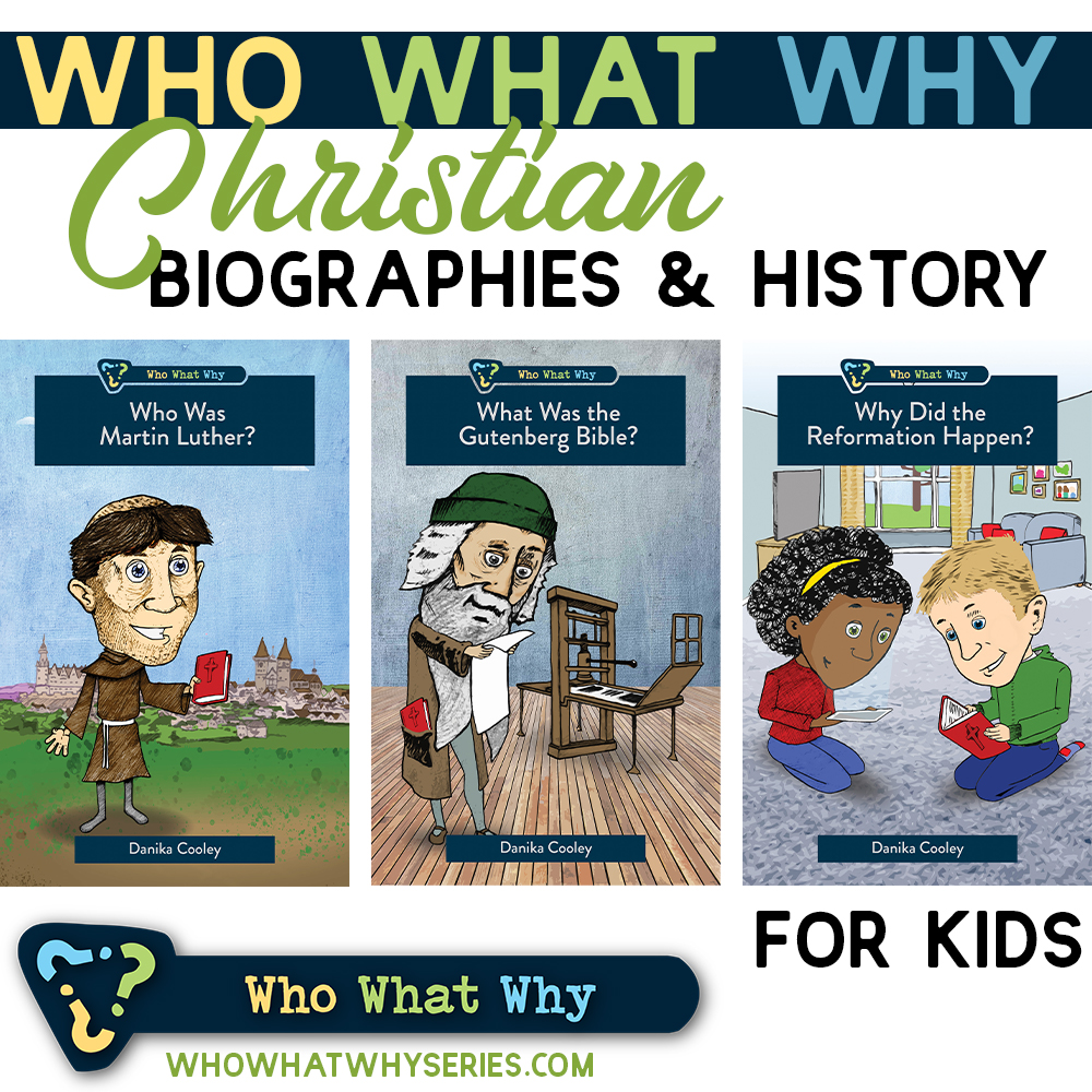 Who What Why Series | Christian Biographies & History for Kids