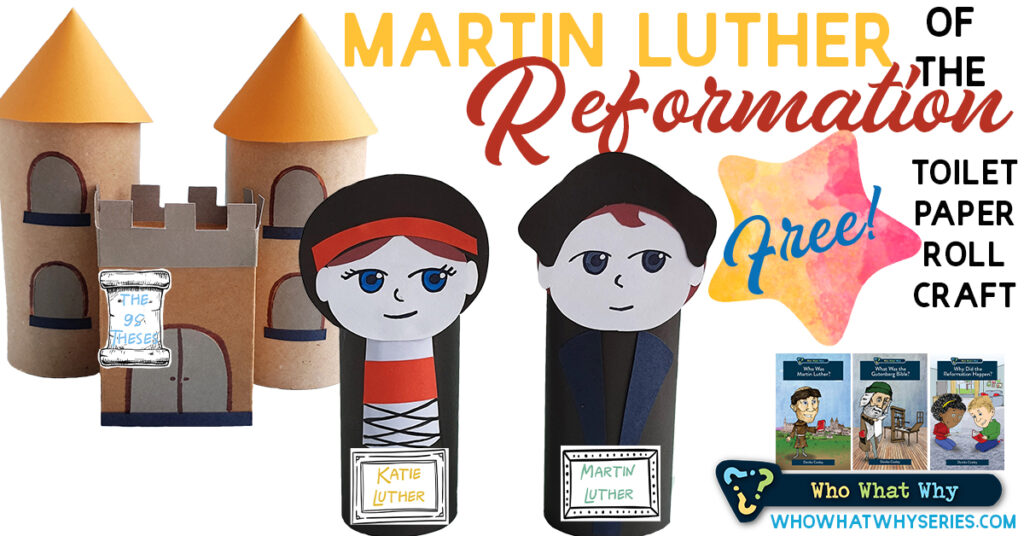 Martin Luther of the Reformation | Toilet Paper Roll Craft