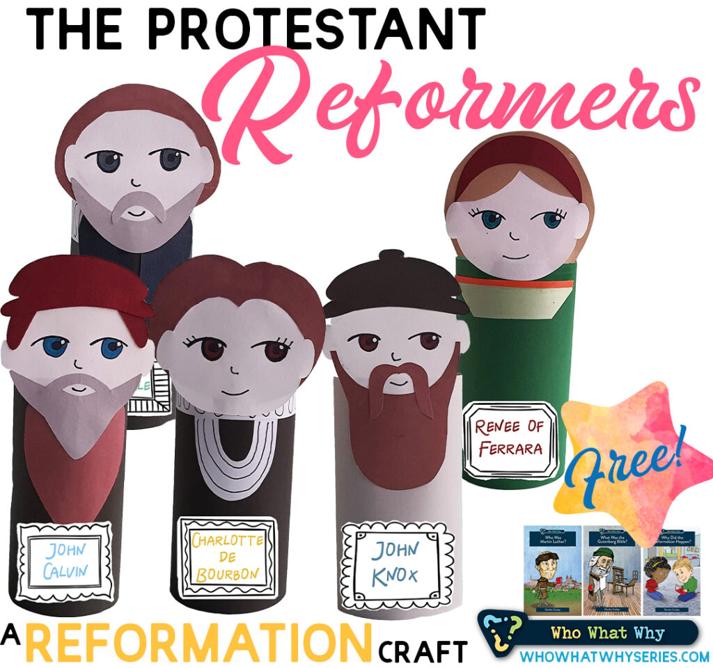 The Protestant Reformers | A Reformation Craft
